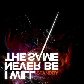 I Will Never Be The Same - Standby